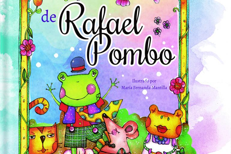 7. Cuentos ilustrados de Rafael Pombo