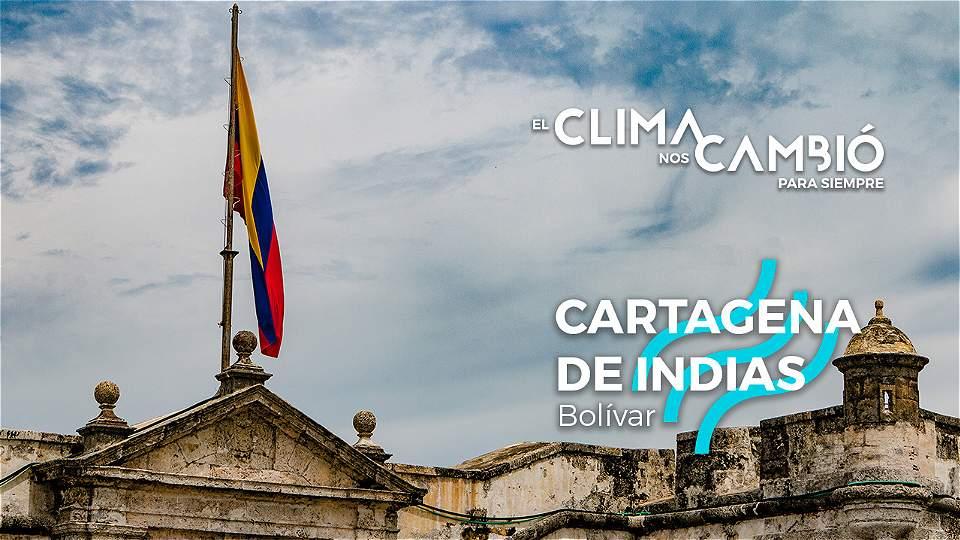 El clima nos cambió para siempre: Cartagena