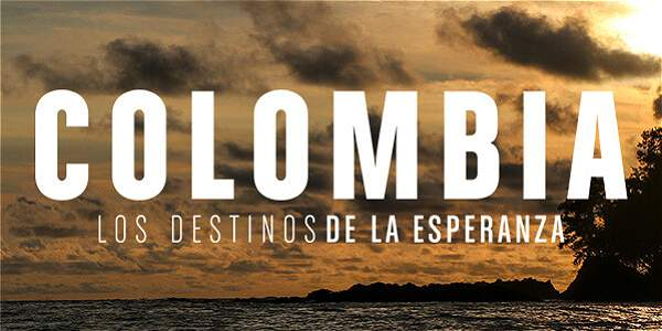 Colombia, los destinos de la esperanza