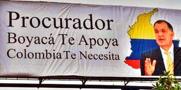 Esta imagen muestra una valla que se instaló en Boyacá como apoyo político al procurador Ordóñez.