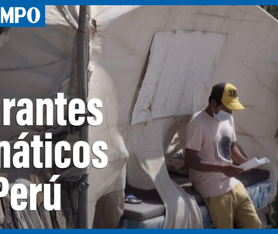 Miles de migrantes viven hace años en campamentos en el desierto de Perú
