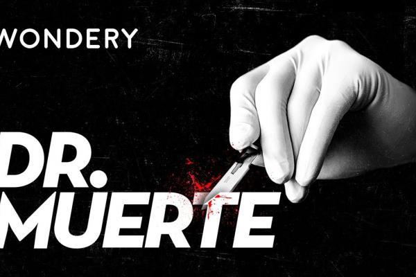 Dr. Muerte de Wondery