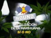 Round: El debate por la marihuana recreativa